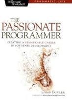 Amazon.com_ The Passionate Programmer_ Creating a Remarkable Career in Software Development (Pragmatic Life) (9781934356340)_ Chad Fowler